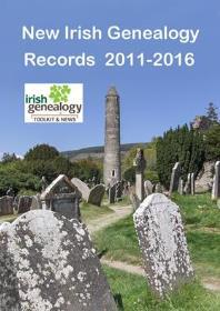 New Irish Genealogy Records 2011-2016