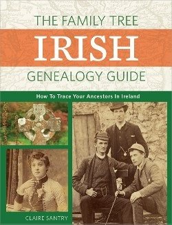 Front cover of The Family Tree Irish Genealogy Guide, by Claire Santry, a reference book aimed primarily at Irish-Americans. Publisher: Penguin Random House.